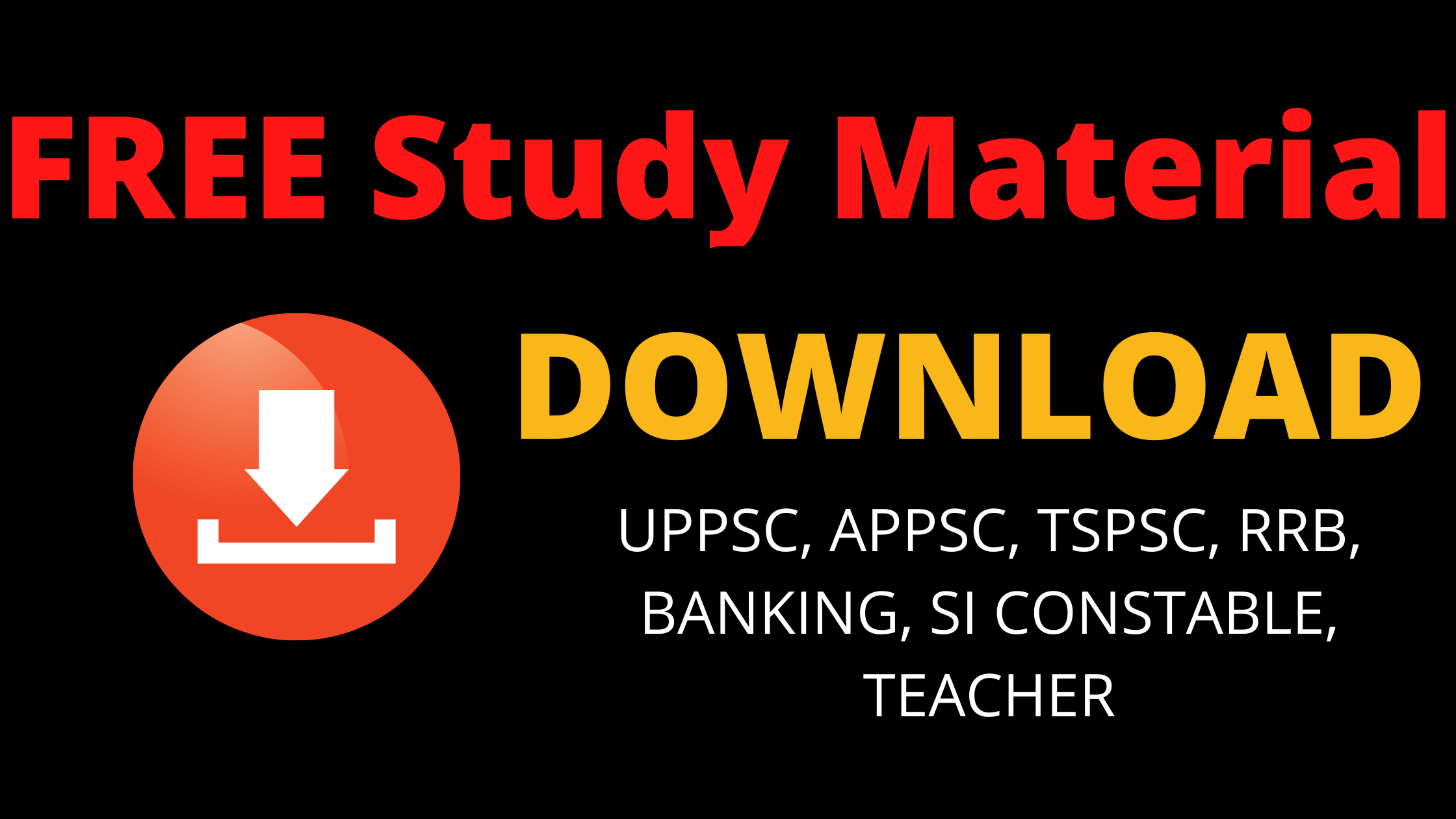 Free Study Materials for APPSC, TSPSC, UPSC, SSC, Bank Exams